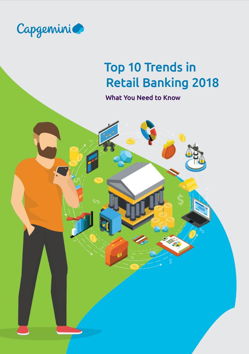 Capgemini - Top 10 Trends in Retail Banking 2018